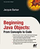 Barker, Jacquie: Beginning Java Objects: From Concepts To Code