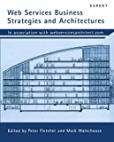 Fletcher, Peter: Web Services Business Strategies and Architectures