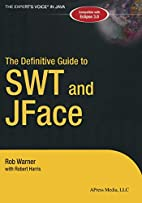 The Definitive Guide to SWT and JFACE by…