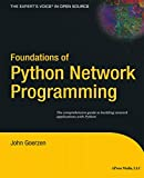 Goerzen, John: Foundations of Python Network Programming