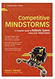 Perdue, David: Competitive Mindstorms: A Complete Guide to Robotic Sumo Using Lego Mindstorms