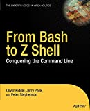 Kiddle, Oliver: From Bash to Z Shell: Conquering the Command Line