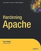 Hardening Apache by Tony Mobily