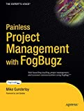 Gunderloy, Mike: Painless Project Management With Fogbugz