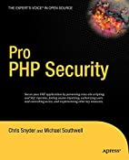 Pro PHP Security by Chris Snyder