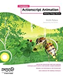 Peters, Keith: Foundation Actionscript Animation: Making Things Move