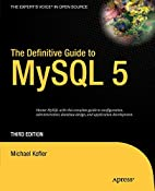 The Definitive Guide to MySQL 5 by Michael…