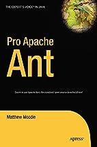 Pro Apache Ant by Matthew Moodie
