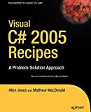 Jones, Allen: Visual C# 2005 Recipes: A Problem-Solution Approach