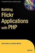 Building Flickr Applications with PHP by Rob…