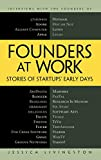 Livingston, Jessica: Founders at Work: Stories of Startups' Early Days