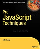Pro JavaScript Techniques (Pro) by John…