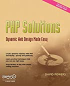 PHP Solutions: Dynamic Web Design Made Easy…