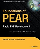Foundations of PEAR: Rapid PHP Development…