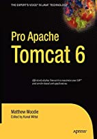 Pro Apache Tomcat 6 by Matthew Moodie