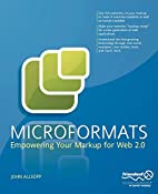 Microformats: Empowering Your Markup for Web…