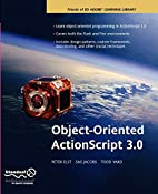 Object-Oriented ActionScript 3.0 by Peter…