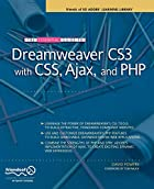 The Essential Guide to Dreamweaver CS3 with…