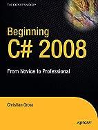 Beginning C# 2008: From Novice to…