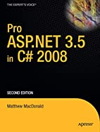 Pro ASP.NET 3.5 in C# 2008, Second Edition…