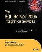 Pro SQL Server 2005 Integration Services by…