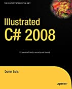 Illustrated C# 2008 by Daniel Solis