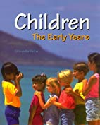 Children: The Early Years by Celia Anita…