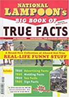 National Lampoon's Big Book of True Facts…