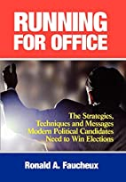 Running for Office: The Strategies,…