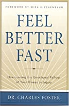 Feel Better Fast by Charles Foster