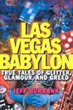 Burbank, Jeff: Las Vegas Babylon: True Tales of Glitter, Glamour, And Greed