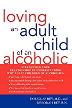 Loving an Adult Child of an Alcoholic by…