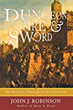Robinson, John J.: Dungeon, Fire and Sword: The Knights Templar in the Crusades