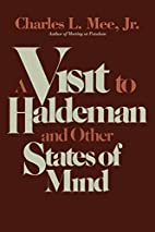 A visit to Haldeman and other states of mind…