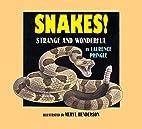 Snakes! (Strange and Wonderful) by Mr.…