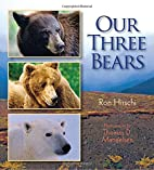 Our Three Bears by Ron Hirschi