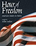 Meltzer, Milton: Hour of Freedom: American History in Poetry