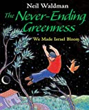 Waldman, Neil: Never-Ending Greenness, The