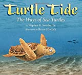 Swinburne, Stephen R.: Turtle Tide: The Ways Of Sea Turtles