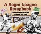 A Negro League Scrapbook by Carole Boston…