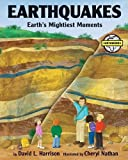 Harrison, David L.: Earthquakes: Earth's Mightiest Moments (Earth Works)