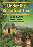 Gunning, Monica: Under the Breadfruit Tree: Island Poems