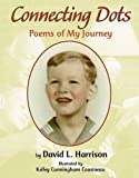 Harrison, David L.: Connecting Dots: Poems of My Journey