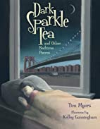 Dark Sparkle Tea: And Other Bedtime Poems by…