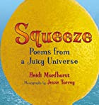Squeeze: Poems From a Juicy Universe by…