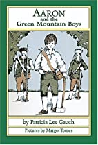 Aaron and the Green Mountain Boys by…
