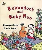 Rubbaduck And Ruby Roo by Hiawyn Oram