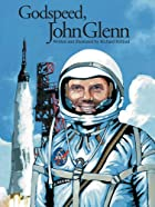 Godspeed, John Glenn by Richard Hilliard