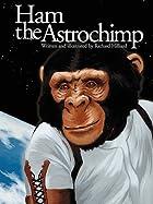 Ham, the astrochimp by Richard Hilliard