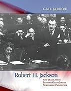 Robert H. Jackson: New Deal Lawyer, Supreme…